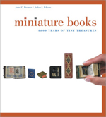 MINIATURE BOOKS: 4,000 YEARS OF TINY TREASURES, by Anne C. Bromer and Julian I. Edison, regular edition
