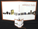 MINIATURE BOOKS: 4,000 YEARS OF TINY TREASURES, by Anne C. Bromer and Julian I. Edison, deluxe edition