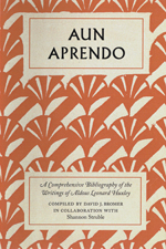 AUN APRENDO: A COMPREHENSIVE BIBLIOGRAPHY OF THE WRITINGS OF ALDOUS LEONARD HUXLEY, compiled by David J. Bromer, regular edition