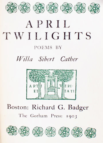 April Twilights. Willa Sibert Cather.