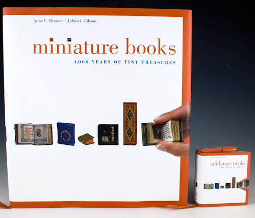 Miniature Books: 4,000 Years of Tiny Treasures. Anne C. Bromer, Julian I. Edison.