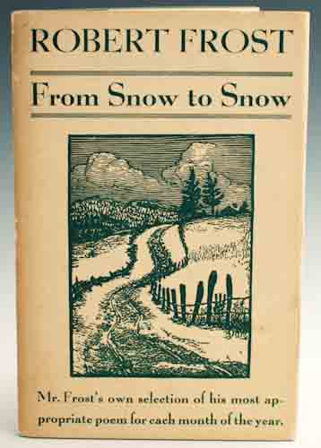 From Snow to Snow. Robert Frost.