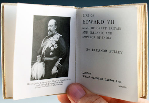Life of Edward VII, King of Great Britain and Ireland, and Emperor of India. Eleanor Bulley.