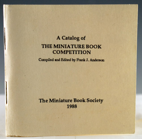 A Catalog of the Miniature Book Competition. Frank J. Anderson.