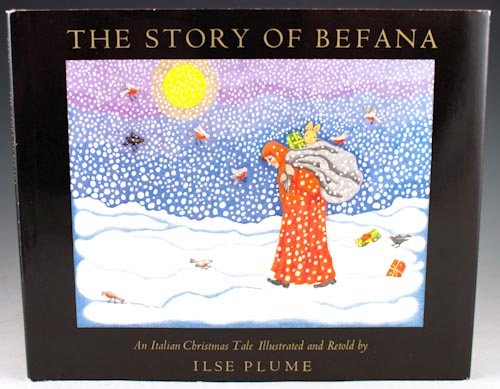 The Story of Befana: An Italian Christmas Tale Illustrated and Retold. Ilse Plume.
