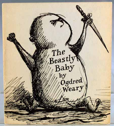 The Beastly Baby, by Ogdred Weary. Edward Gorey.