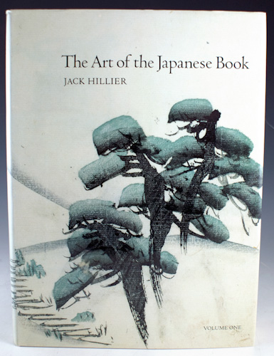 The Art of the Japanese Book. Jack Hillier.