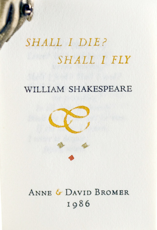 Shall I Die? Shall I Fly? William Shakespeare.