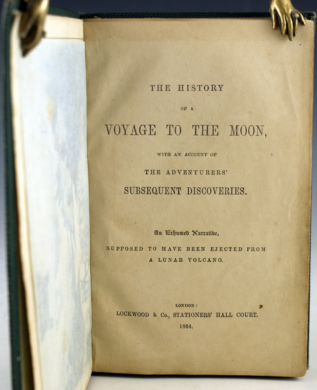 The History of a Voyage to the Moon, with an Account of the Adventurers' Subsequent Discoveries: An Exhumed Narrative, Supposed to Have Been Ejected from a Lunar Volcano. H. Cowen.