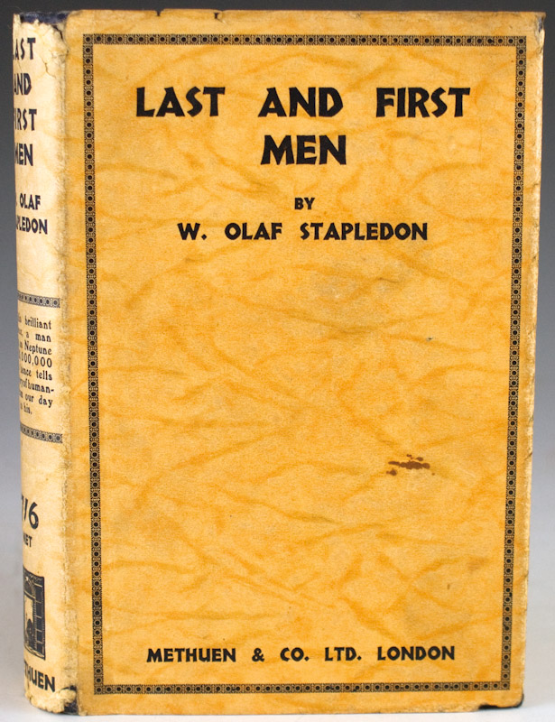Last and First Men: A Story of the Near and Far Future. W. Olaf Stapledon.