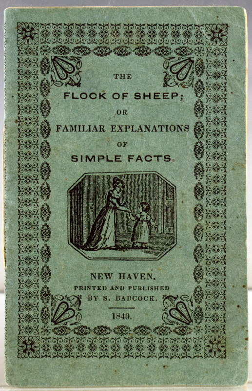 The Flock of Sheep; Or, Familiar Explanations of Simple Facts.