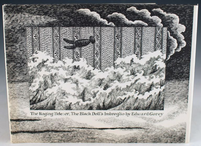 The Raging Tide: or, The Black Doll's Imbroglio. Edward Gorey.