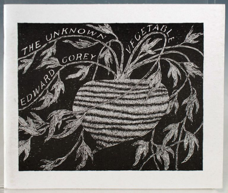 The Unknown Vegetable. Edward Gorey.