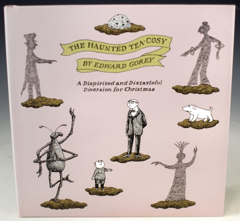 The Haunted Tea-Cosy. A Dispirited and Distasteful Diversion for Christmas. Edward Gorey.
