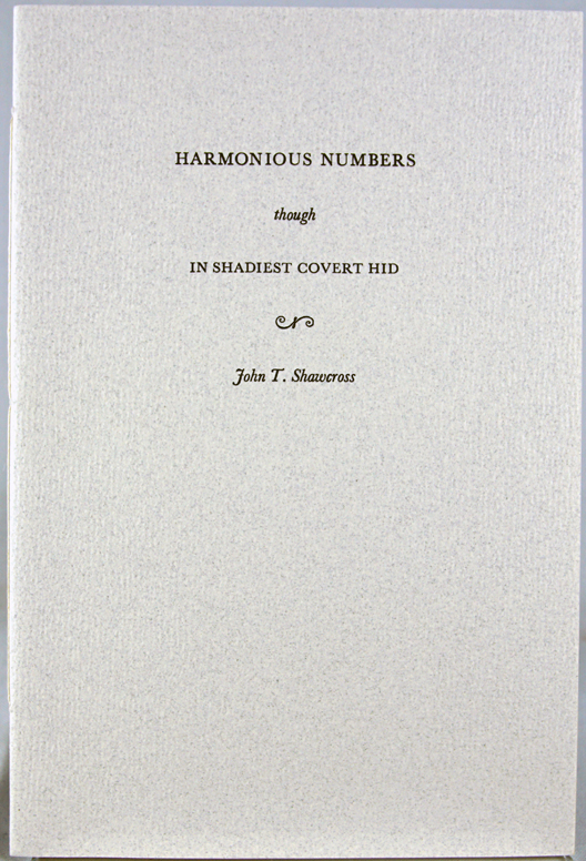 Harmonious Numbers Though in Shadiest Covert Hid. John T. Shawcross.