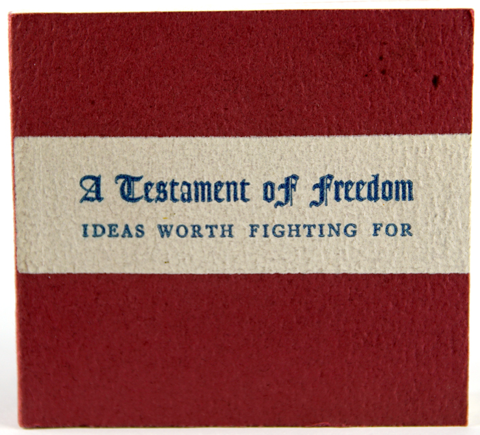 A Testament of Freedom. Ideas Worth Fighting For. Norman W. Forgue, ed.