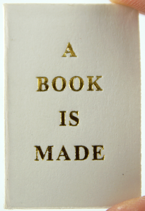 A Book is Made.