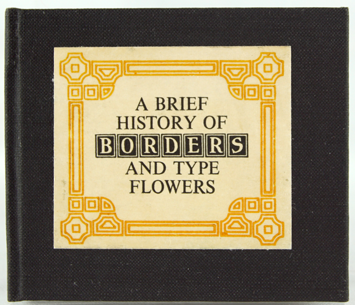 A Brief History of Borders and Type Flowers. Robert Freese, Sr.