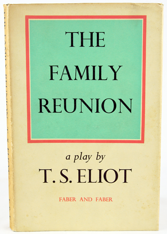 The Family Reunion. T. S. Eliot.