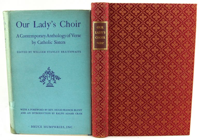 Our Lady's Choir: A Contemporary Anthology of Verse by Catholic Sisters. William Stanley Braithwaite.