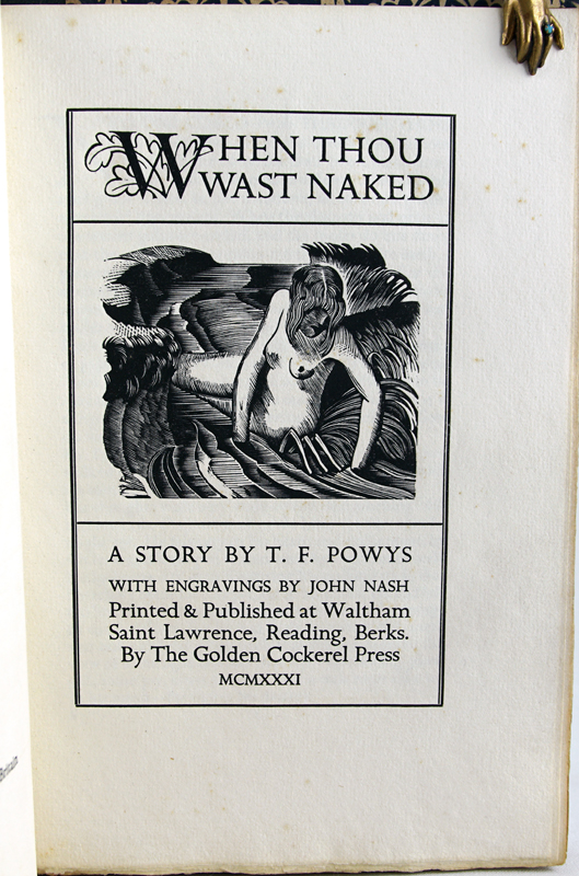 When Thou Wast Naked. T. F. Powys.