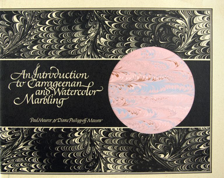 An Introduction to Carrageenan and Watercolor Marbling. Paul Maurer, Diane Philippoff Maurer.