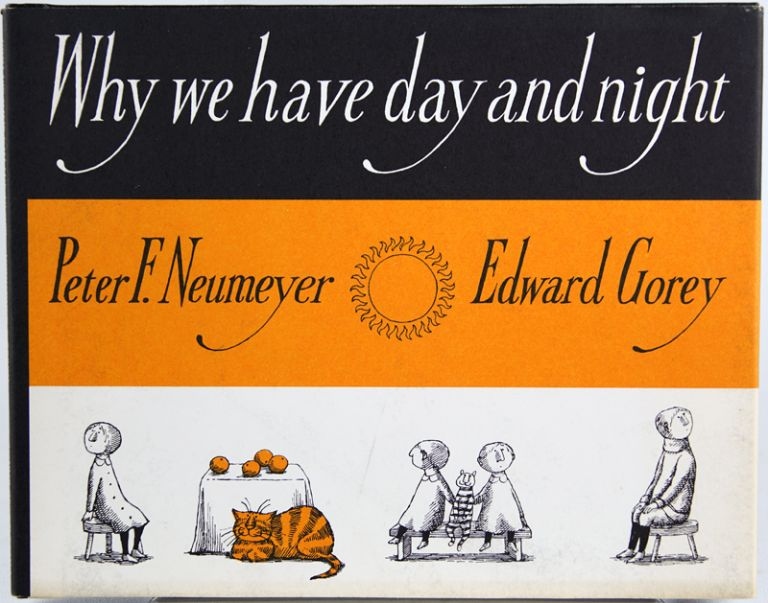 Why We Have Day and Night. Peter Neumeyer.