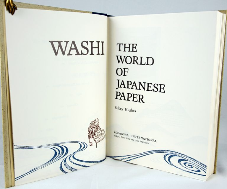 Washi: The World of Japanese Paper. Sukey Hughes.