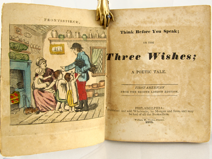 Think Before You Speak: or, the Three Wishes. A Poetic Tale. Catherine Ann Dorset.