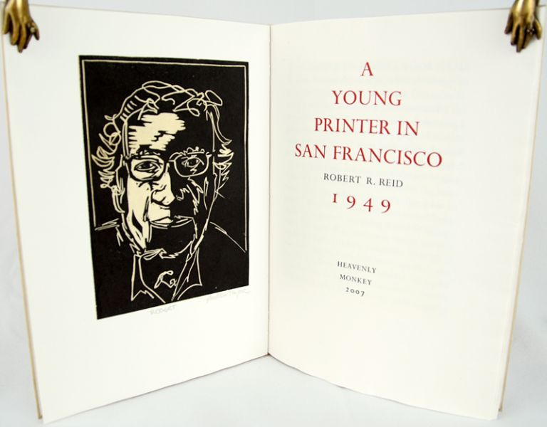 A Young Printer in San Francisco: Robert R. Reid, 1949. Robert R. Reid.