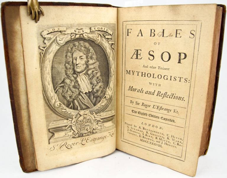 Fables of Aesop and Other Eminent Mythologists. Together with: Fables and Stories Moralized. Sir Roger L'Estrange.