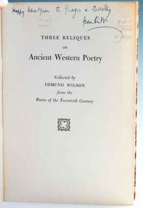 Three Reliques of Ancient Western Poetry. Collected by Edmund Wilson from the Ruins of the Twentieth Century.