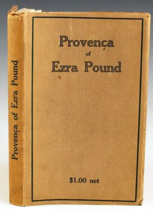 Provenca: Poems selected from Personae, Exultations, and Canzoniere. Ezra Pound.