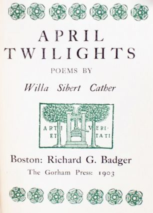 April Twilights. Willa Sibert Cather