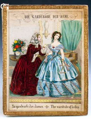 Die Garderobe der Dame. La Garderobe des Dames. The Wardrobe of Ladies