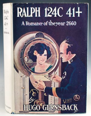 Ralph 124C 41+. A Romance of the Year 2660. Hugo Gernsback.