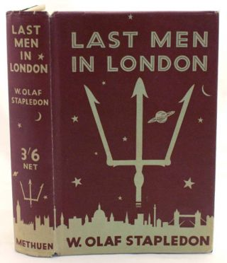 Last Men in London. W. Olaf Stapledon.