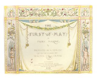 "A Leaf from ""The First of May,"" a Fairy Masque. With an Essay on Walter Crane by Carolyn Johnson. John R. Wise."