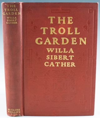 The Troll Garden. Willa Cather