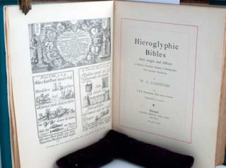 Hieroglyphic Bibles: Their Origin and History. A Hitherto Unwritten Chapter of Bibliography with Facsimile Illustrations by W. A. Clouston's and a New Hieroglyphic Bible told in Stories by Frederick A. Laing.