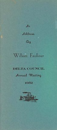 An Address Delivered . . . At The Seventeenth Annual Meeting of Delta Council. William Faulkner.