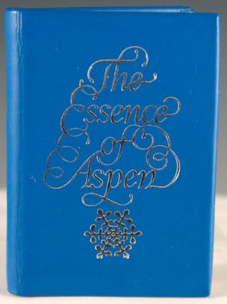 The Essence of Aspen. Esther K. Beamer.