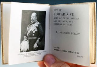 Life of Edward VII, King of Great Britain and Ireland, and Emperor of India. Eleanor Bulley