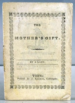 The Mother's Gift. By a Lady.