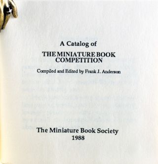 A Catalog of the Miniature Book Competition.