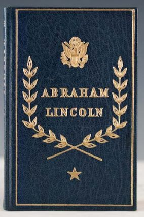 Abraham Lincoln, Selections From His Writings. Foreword by Carl E. Wahlstrom. Abraham Lincoln.