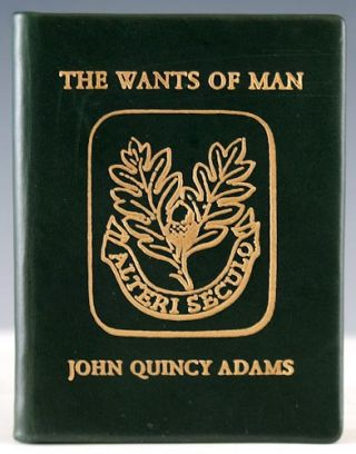 The Wants of Man. A Poem by John Quincy Adams. John Quincy Adams.
