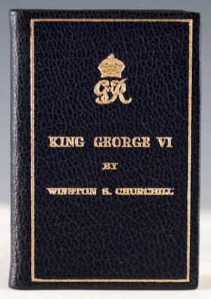 King George VI, The Prime Minister's Broadcast February 7, 1952, by Winston S. Churchill. Winston S. Churchill.