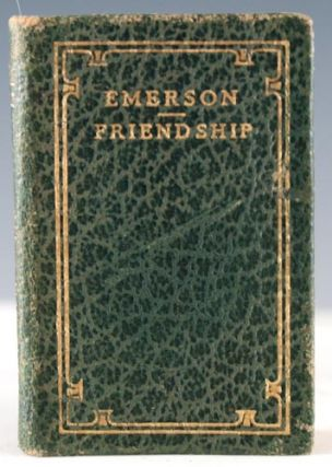 Friendship. Ralph Waldo Emerson.
