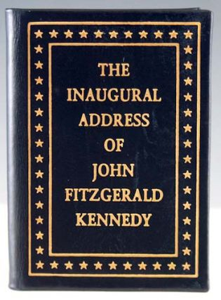 The Inaugural Address of John Fitzgerald Kennedy. John Fitzgerald Kennedy.